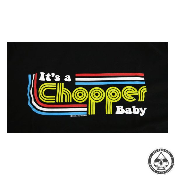 13 1/2 Magazine, It's a Chopper Baby T-shirt, black